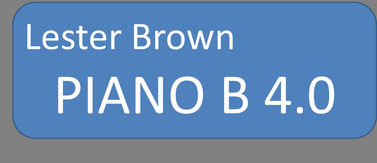 PIano B 4.0 Lester Brown